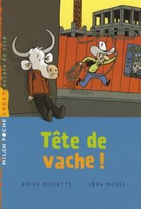 Didier Millotte et Jörg Mühle - Tête de vache !.