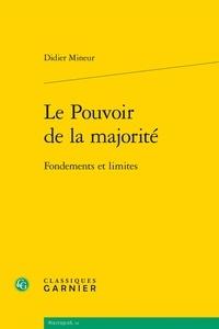 Didier Mineur - Le pouvoir de la majorité - Fondements et limites.