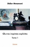 Didier Mmamoni - Oeuvres inspirées explicites - Tome 1.