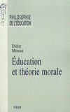 Didier Moreau - Education et théorie morale.