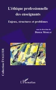Léthique professionnelle des enseignants - Enjeux, structures et problèmes.pdf