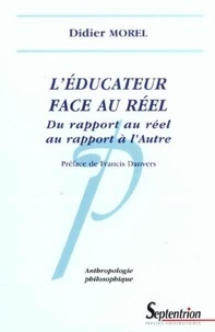 Didier Morel - L'éducateur face au réel - Du rapport au réel au rapport à l'Autre.