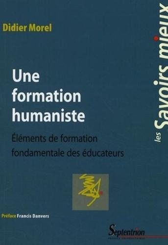 Une formation humaniste. Eléments de formation fondamentale des éducateurs