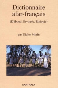 Didier Morin - Dictionnaire afar-français (Djibouti, Erythrée, Ethiopie).