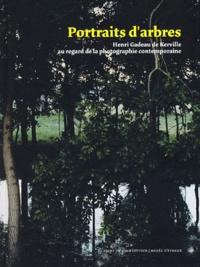 Didier Mouchel et  Collectif - Portraits d'arbres - Henri Gadeau de Kerville au regard de la photographie contemporaine.