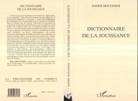 Didier Moulinier - Dictionnaire de la jouissance.