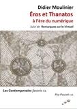 Didier Moulinier - Eros et thanatos à l'ère du numerique - Suivi de Remarques sur le virtuel.