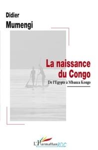Didier Mumengi - La naissance du Congo - De l'Egypte à Mbanza Kongo.