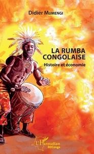 Bons livres téléchargement gratuit La rumba congolaise  - Histoire et économie MOBI