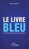 Didier Mumengi - Le livre bleu - 34 projets décisifs pour bâtir le nouveau Congo.