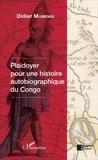 Didier Mumengi - Plaidoyer pour une histoire autobiographique du Congo.