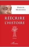 Didier Mumengi - Réécrire l'histoire.
