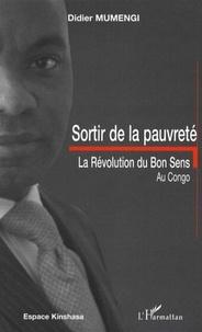 Didier Mumengi - Sortir de la pauvreté - La révolution du bon sens au Congo.