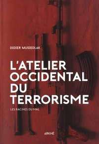 Ucareoutplacement.be L'atelier occidental du terrorisme - Les racines du mal Image