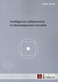 Didier Naud - Intelligence collaborative et développement durable.