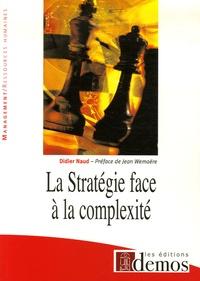 Didier Naud - La Stratégie face à la complexité.