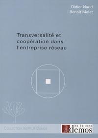 Didier Naud et Benoît Melet - Transversalité et coopération dans l'entreprise réseau.