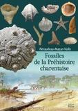 Didier Néraudeau et Romain Vullo - Fossiles de la préhistoire charentaise.