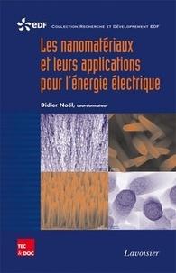 Didier Noël - Les nanomatériaux et leurs applications pour l'énergie électrique.