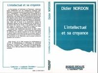 Didier Nordon - L'intellectuel et sa croyance.
