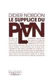 Didier Nordon - Le supplice du plan.