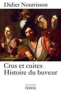 Didier Nourrisson - Crus et cuites - Histoire du buveur.