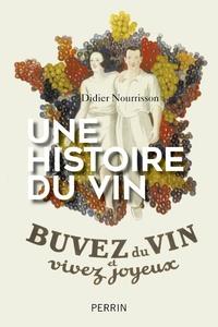 Didier Nourrisson - Une histoire du vin.
