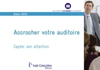Didier Noyé - Accrocher votre auditoire - Capter son attention.