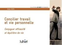 Didier Noyé - Concilier travail et vie personnelle - Conjuguer efficacité et équilibre de vie.