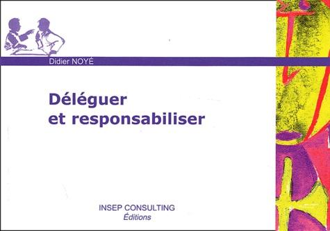 Didier Noyé - Déléguer et responsabiliser.