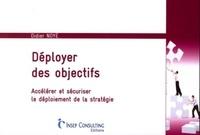 Didier Noyé - Déployer ses objectifs - Accélérer et sécuriser le déploiement de la stratégie.