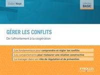 Didier Noyé - Gérer les conflits - De l'affrontement à la coopération.