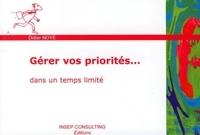 Gérer vos priorités...- dans un temps limité - Didier Noyé pdf epub
