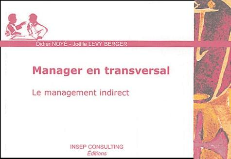 Didier Noyé - Manager en transversal - Le management indirect.