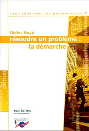 Didier Noyé - POUR AMELIORER LES PERFORMANCES. - Tome 2, Résoudre un problème : la démarche.