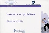 Didier Noyé - Résoudre un problème - Démarche et outils.