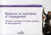 Didier Noyé - Restaurer la motivation et l'engagement - Comment surmonter 20 motifs courants de désengagement.