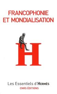 Didier Oillo et Dominique Wolton - Francophonie et mondialisation.