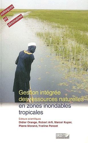Gestion intégrée des ressources naturelles en zones inondables tropicales. Séminaire international (Bamako, 20-23 juin 2000, Palais des Congrès)
