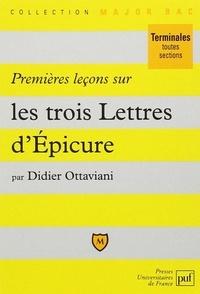 Didier Ottaviani - Premières leçons sur les trois Lettres d'Epicure.