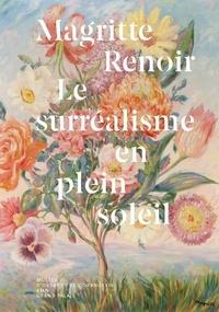 Didier Ottinger et Cécile Debray - Magritte / Renoir - Le surréalisme en plein soleil.