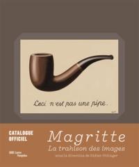 Didier Ottinger - Magritte - La trahison des images.