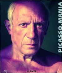 Didier Ottinger et Diana Widmaier Picasso - Picasso.Mania - Picasso and the contemporary masters.