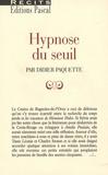 Didier Paquette - Hypnose du seuil.