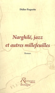 Didier Paquette - Narghilé, jazz et autres millefeuilles.