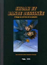 Didier Pasamonik et Joël Kotek - Shoah et bande dessinée - L'image au service de la mémoire.