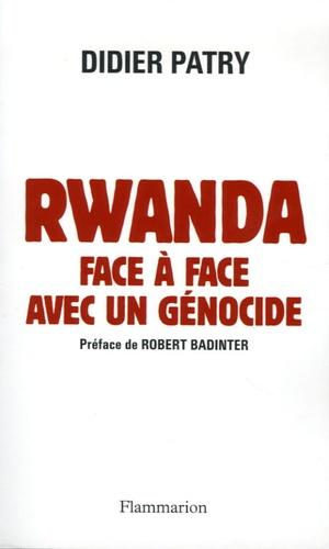Didier Patry - Rwanda, face à face avec un génocide.