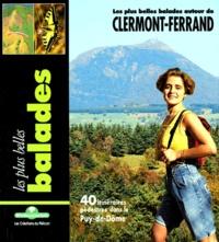 Didier Pauliat et  Collectif - LES PLUS BELLES BALADES AUTOUR DE CLERMONT-FERRAND.