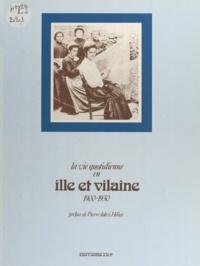 Didier Pemerle et Pierre Jakez Hélias - La vie quotidienne en Ille-et-Vilaine - 1900-1930.
