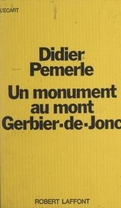 Didier Pemerle et Michel-Claude Jalard - Un monument au mont Gerbier-de-Jonc.